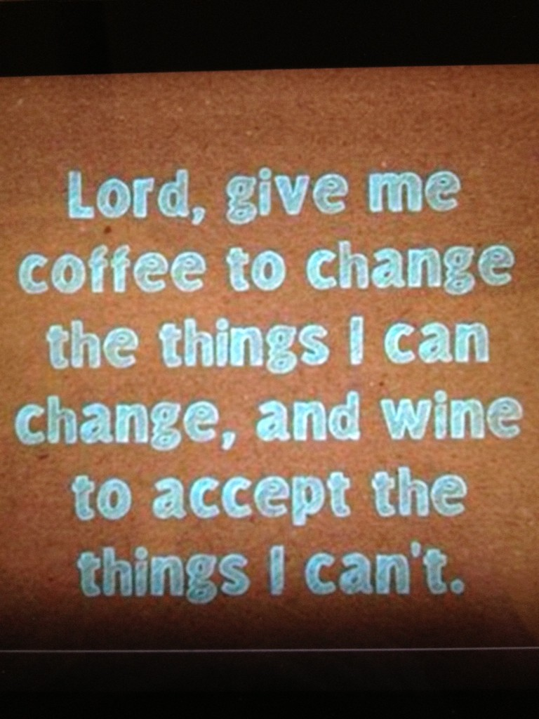 wine coffee serenity prayer 768x1024 Free love*